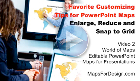 Favorite Customizing Tips for PowerPoint Maps (Enlarge, Reduce and Snap to Grid)